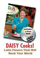 Daisy Cooks! Latin Flavors That Will Rock Your World!